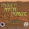 Dialogue with Martian Trombone