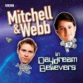 Mitchell & Webb In Daydream Believers