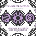 Mediums, Psychics, and Channelers, Vol. 3