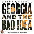 Georgia and the Bad Idea