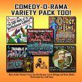 Comedy-O-Rama Variety Pack Too!