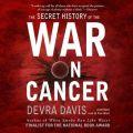 Secret History of the War on Cancer