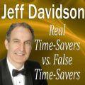 Real Time-Savers vs. False Time-Savers