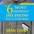 6 Most Important Decisions You'll Ever Make