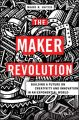 The Maker Revolution. Building a Future on Creativity and Innovation in an Exponential World