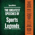 Greatest Speeches of Sports Legends
